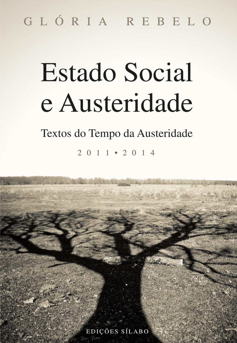 Estado Social e Austeridade – Textos do Tempo da Austeridade – 2011–2014. Um livro sobre Ciências Sociais e Humanas, Política de Glória Rebelo, de Edições Sílabo.