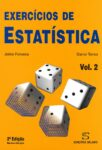 Exercícios de Estatística – Vol. 2. Um livro sobre Ciências Exatas e Naturais, Estatística de Jaime Fonseca, Daniel Torres, de Edições Sílabo.
