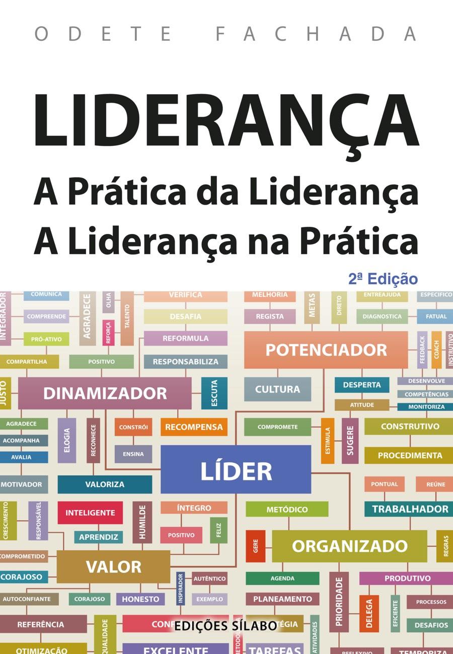 Liderança – A Prática da Liderança. A Liderança na Prática. Um livro sobre Gestão Organizacional, Liderança de Odete Fachada, de Edições Sílabo.