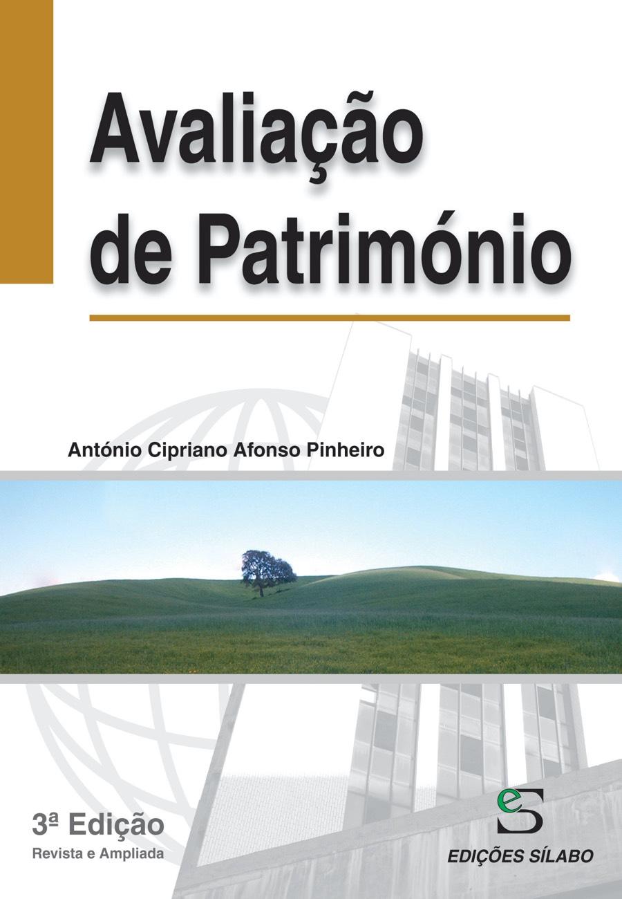Avaliação de Património. Um livro sobre Ciências Económicas, Economia, Gestão Organizacional, Projetos de Investimento de António Cipriano Afonso Pinheiro, de Edições Sílabo.