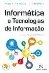 Informática e Tecnologias da Informação. Um livro sobre Informática de Paulo Francisco António, de Edições Sílabo.
