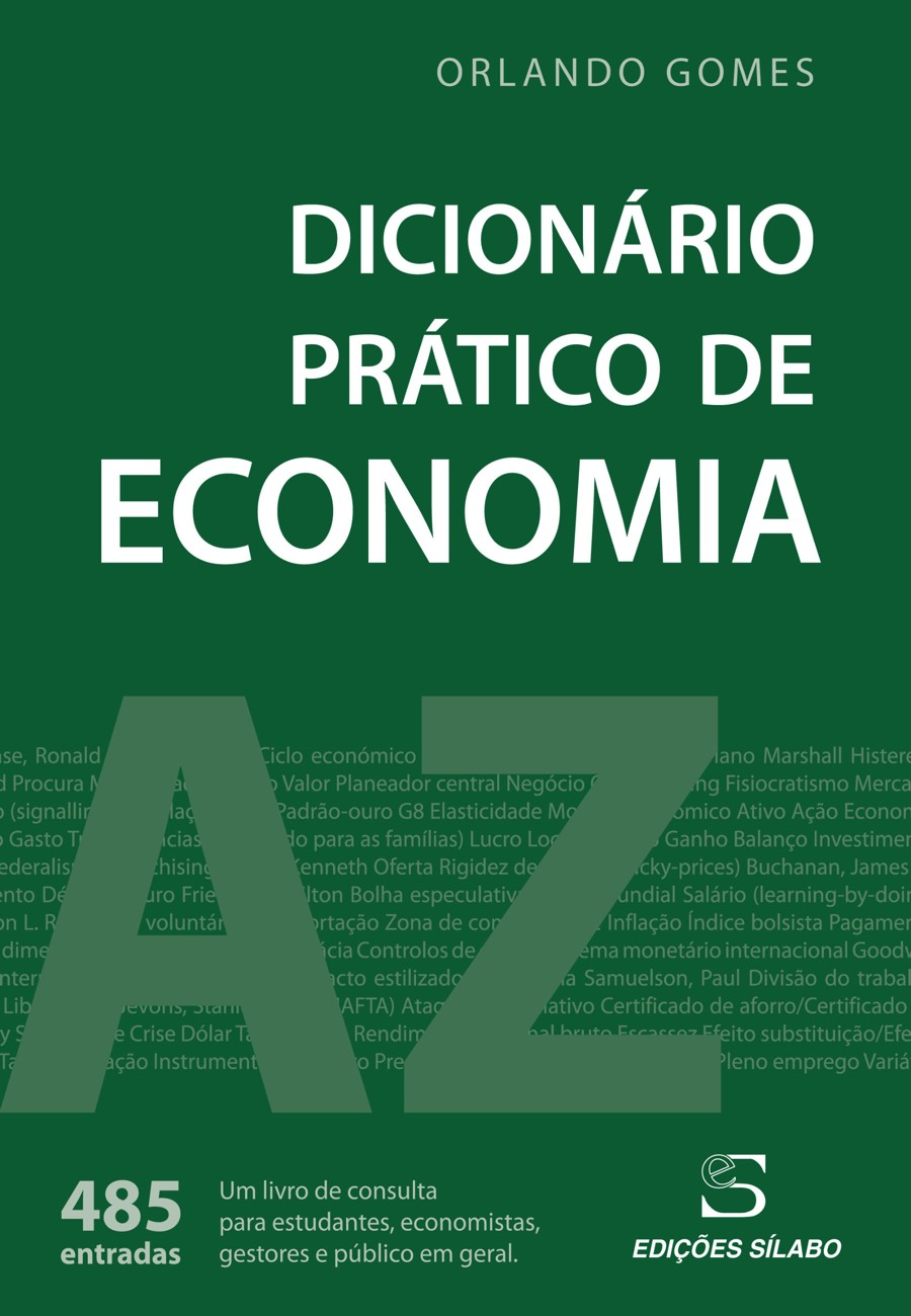Dicionário Prático de Economia. Um livro sobre Ciências Económicas, Economia de Orlando Gomeso, de Edições Sílabo.