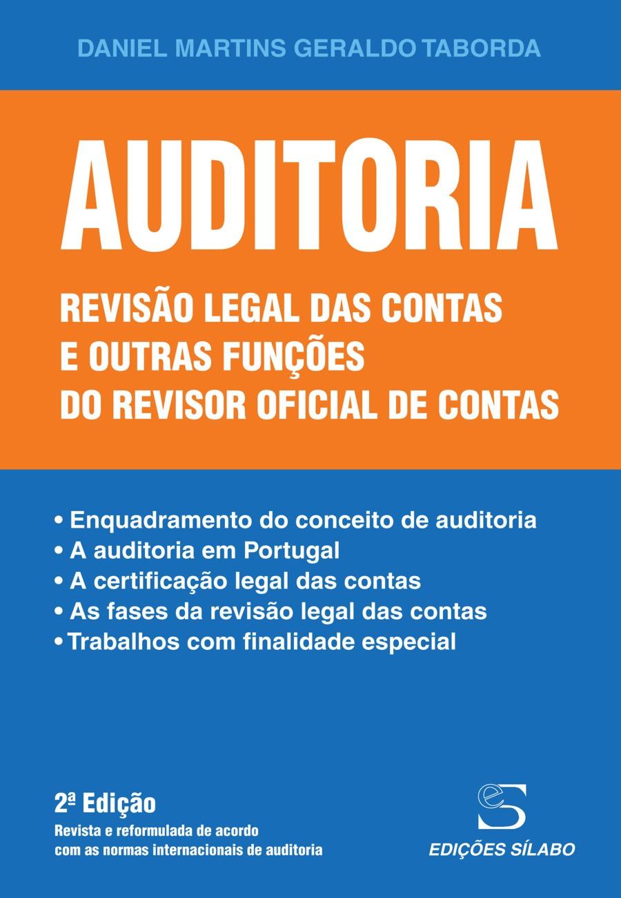 Auditoria – Revisão legal das contas e outras funções do revisor oficial de contas. Um livro sobre Contabilidade, Gestão Organizacional de Daniel Martins Geraldo Taborda, de Edições Sílabo.