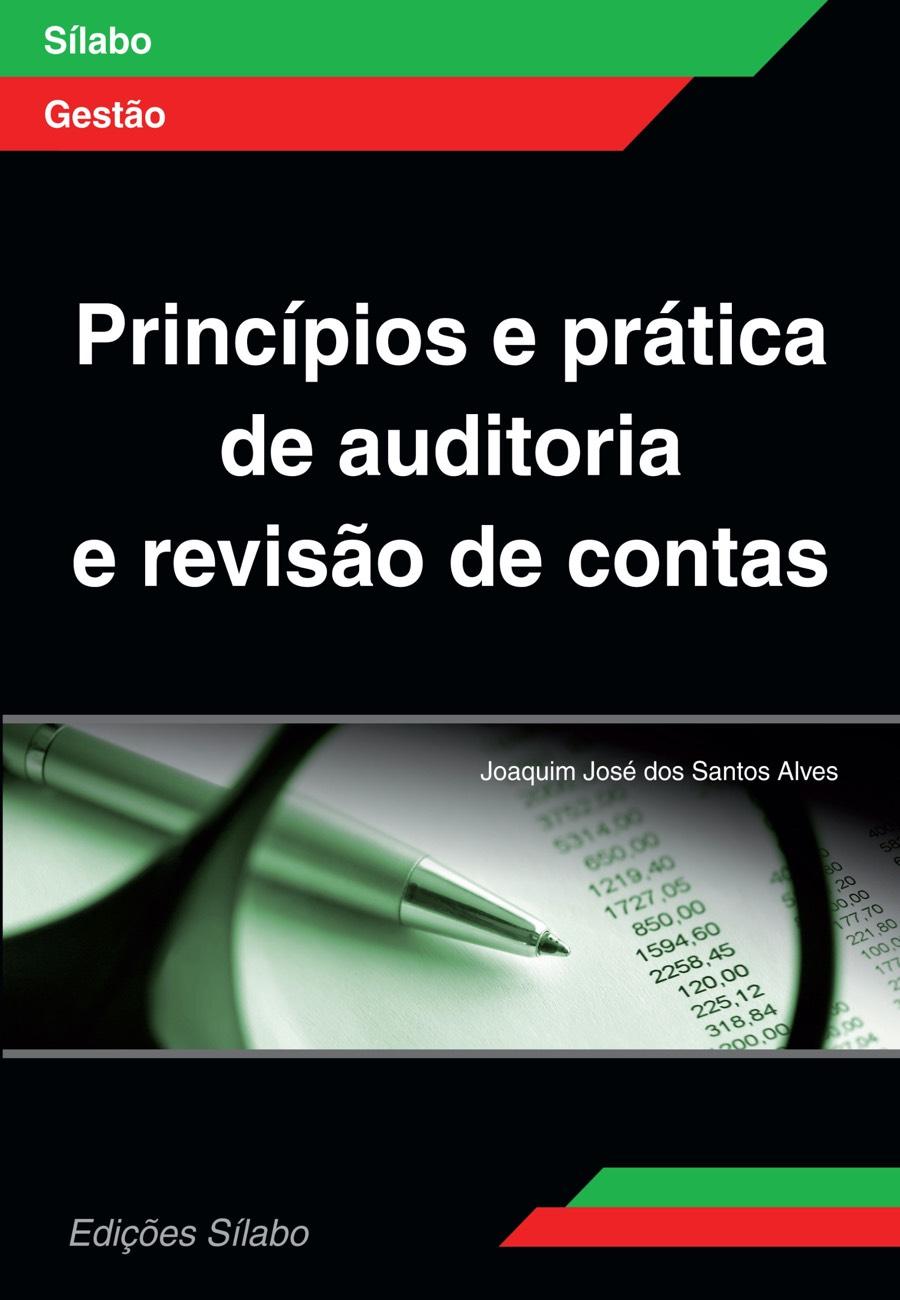 Princípios e Prática de Auditoria e Revisão de Contas. Um livro sobre Contabilidade, Gestão Organizacional de Joaquim José dos Santos Alves, de Edições Sílabo.