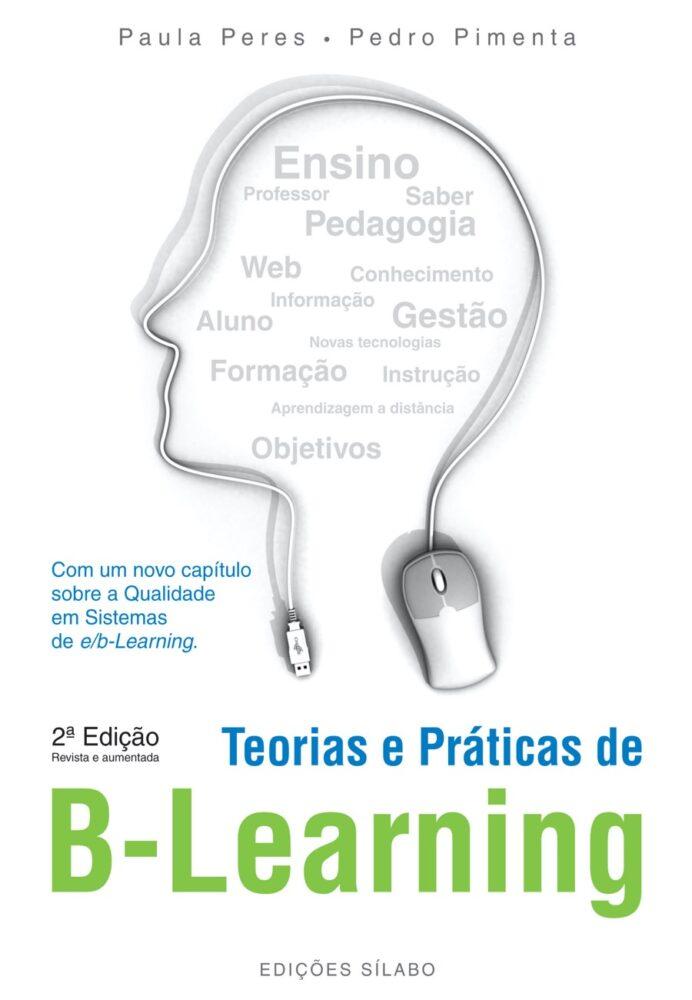 Teorias e Práticas de B–Learning. Um livro sobre Ciências Sociais e Humanas, Ensino e Educação, Informática de Paula Peres, Pedro Pimenta, de Edições Sílabo.