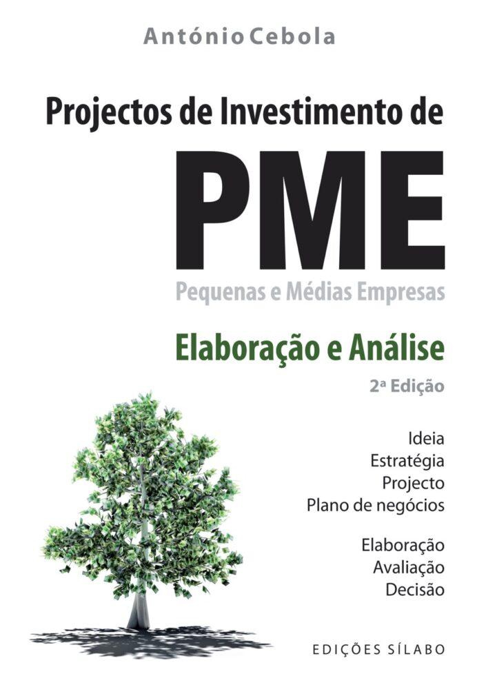 Projectos de Investimento de PME – Elaboração e Análise. Um livro sobre Gestão Organizacional, Projetos de Investimento de António Cebola, de Edições Sílabo.