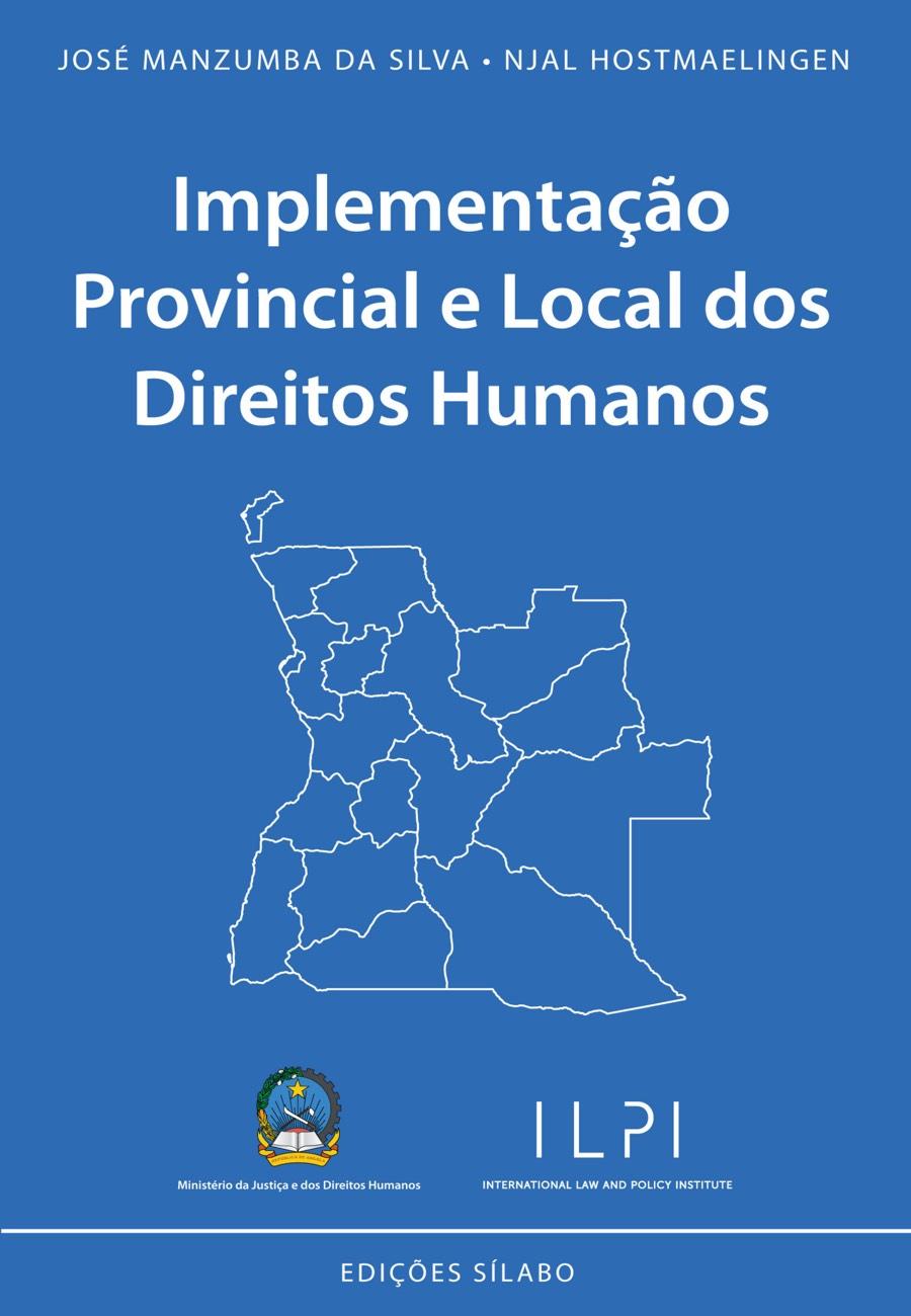 Implementação Provincial e Local dos Direitos Humanos. Um livro sobre Ciências Sociais e Humanas, Direito de José Manzumba da Silva, Njal Hostmaelingen, de Edições Sílabo.