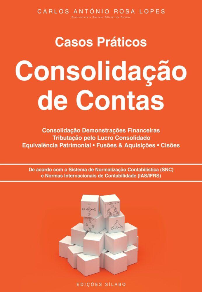 Casos Práticos de Consolidação de Contas. Um livro sobre Contabilidade, Gestão Organizacional de Carlos António Rosa Lopes, de Edições Sílabo.