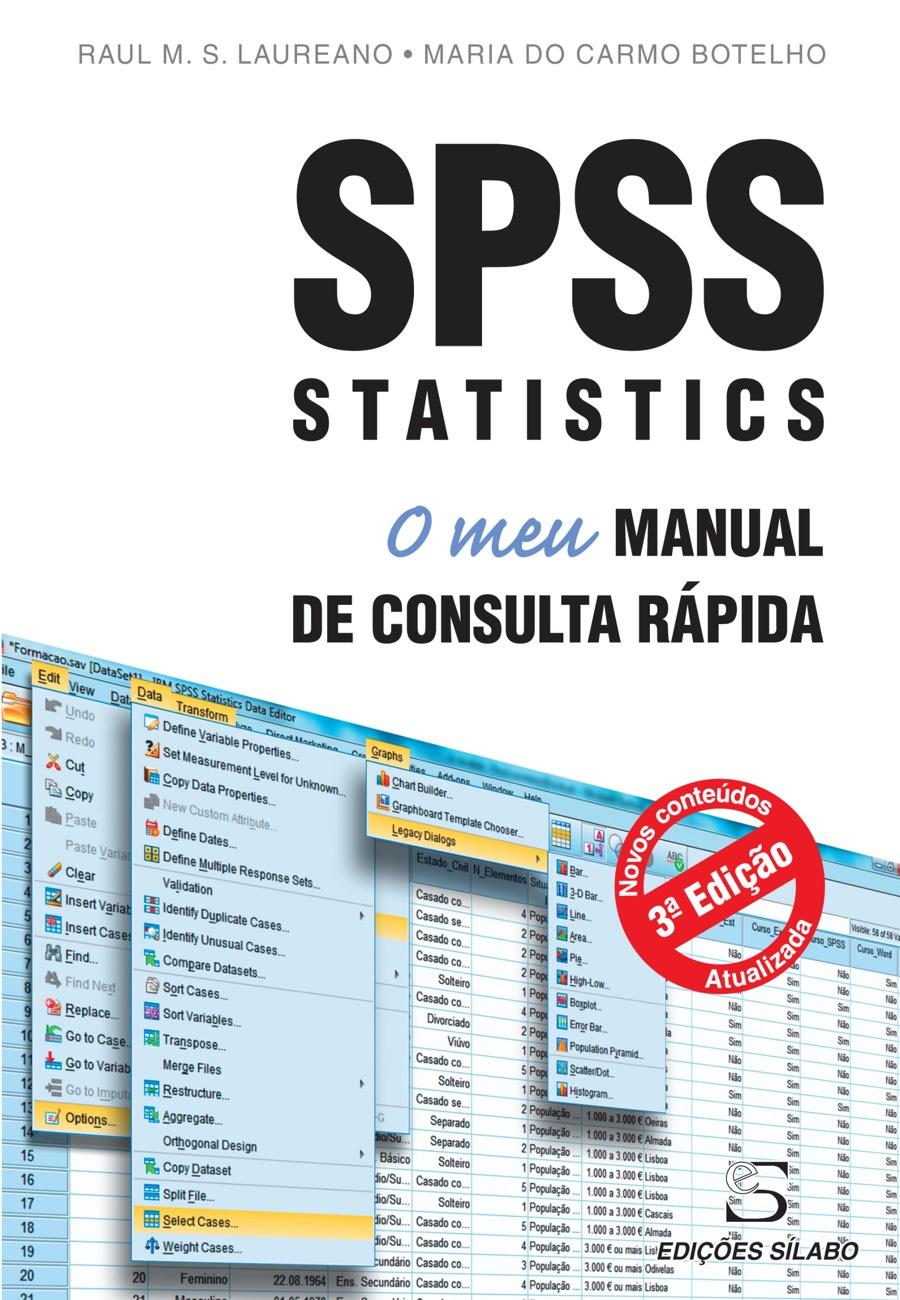 SPSS Statistics: O Meu Manual de Consulta Rápida. Um livro sobre Aplicativos Estatísticos, Estatística de Raul M. S. Laureano, Maria do Carmo Botelho, de Edições Sílabo.