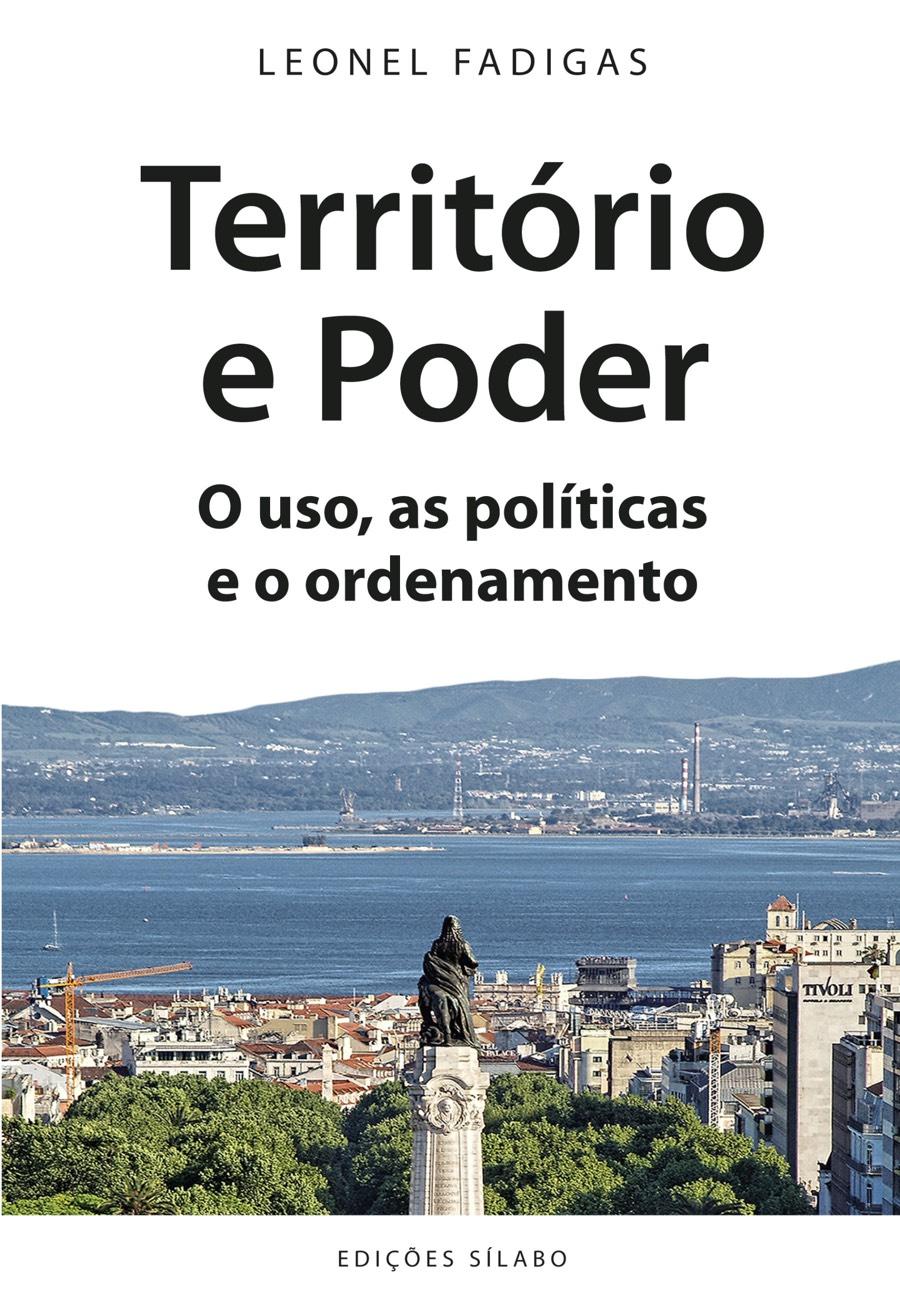 Território e Poder – O uso, as políticas e o ordenamento. Um livro sobre Arquitetura e Urbanismo, de Leonel Fadigas, de Edições Sílabo.