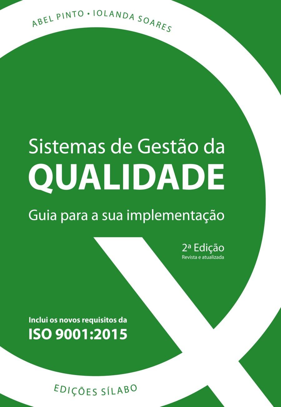 Sistemas de Gestão da Qualidade – Guia para a sua implementação. Um livro sobre Gestão Organizacional, Qualidade de Abel Pinto, Iolanda Soares, de Edições Sílabo.
