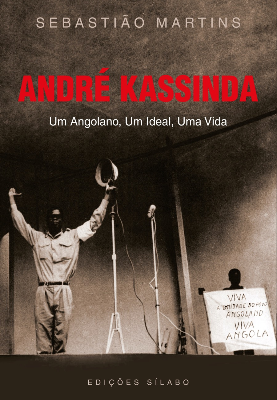 André Kassinda – Um Angolano, Um Ideal, Uma Vida. Um livro sobre Ciências Sociais e Humanas, História, Política de Sebastião Martins, de Edições Sílabo.