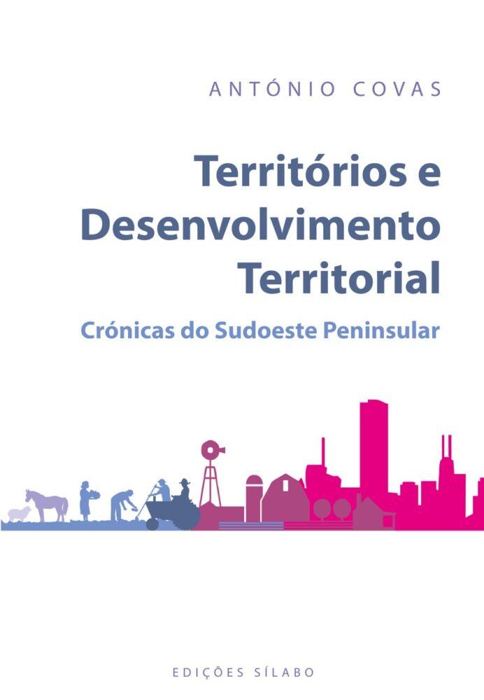 Territórios e Desenvolvimento Territorial. Um livro sobre Arquitetura e Urbanismo, Inovação de António Covas, de Edições Sílabo.