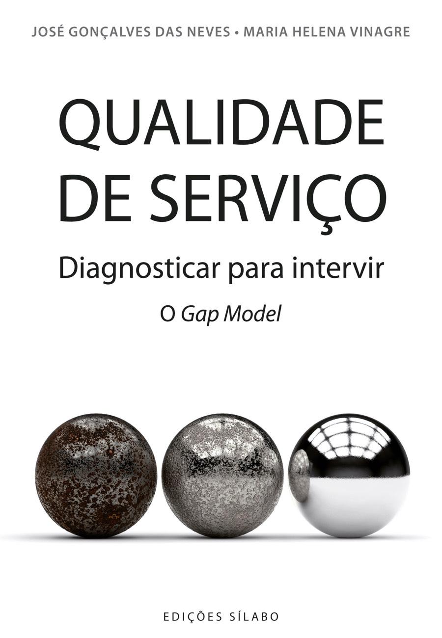 Qualidade de Serviço – Diagnosticar para intervir – O Gap Model. Um livro sobre Gestão Organizacional, Qualidade de José Gonçalves das Neves, Maria Helena Vinagre, de Edições Sílabo.
