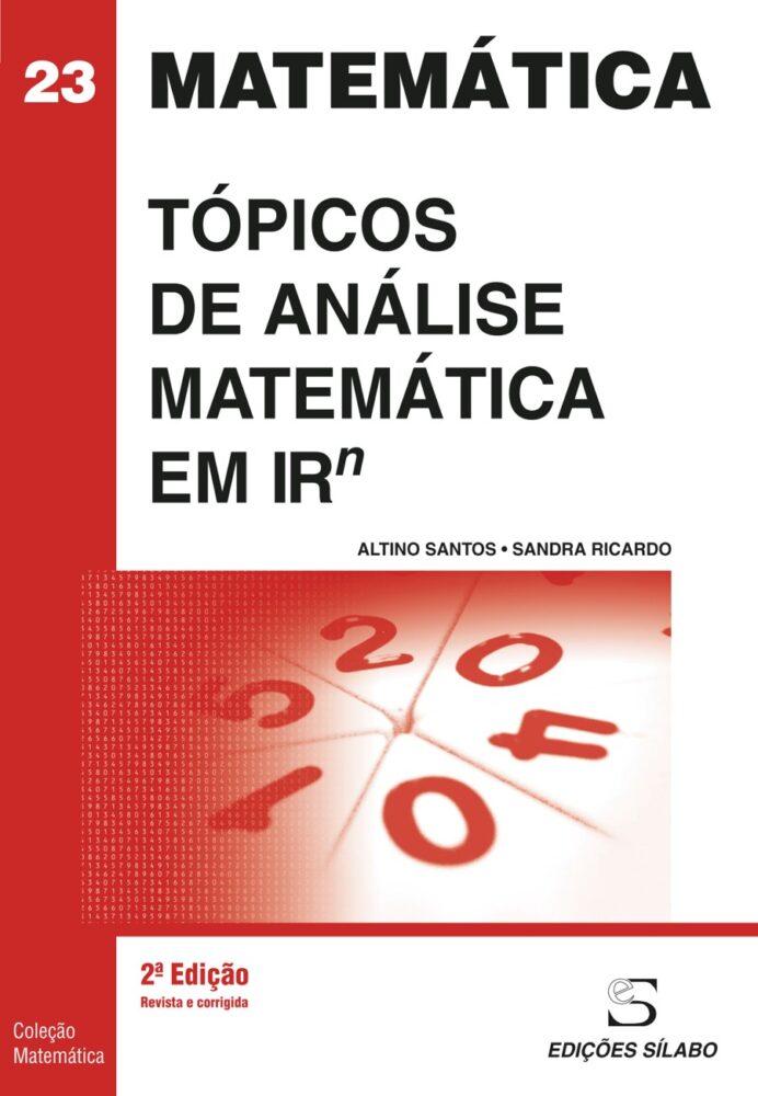 Tópicos de Análise Matemática em Rn. Um livro sobre Ciências Exatas e Naturais, Matemática de Altino Santos, Sandra Ricardo, de Edições Sílabo.