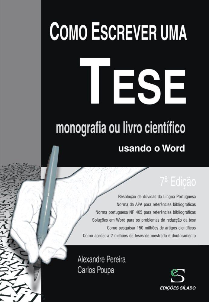 Como escrever uma tese, monografia ou livro científico usando o Word. Um livro sobre Competências Profissionais, Informática, Métodos de Investigação de Alexandre Pereira, Carlos Poupa, de Edições Sílabo.