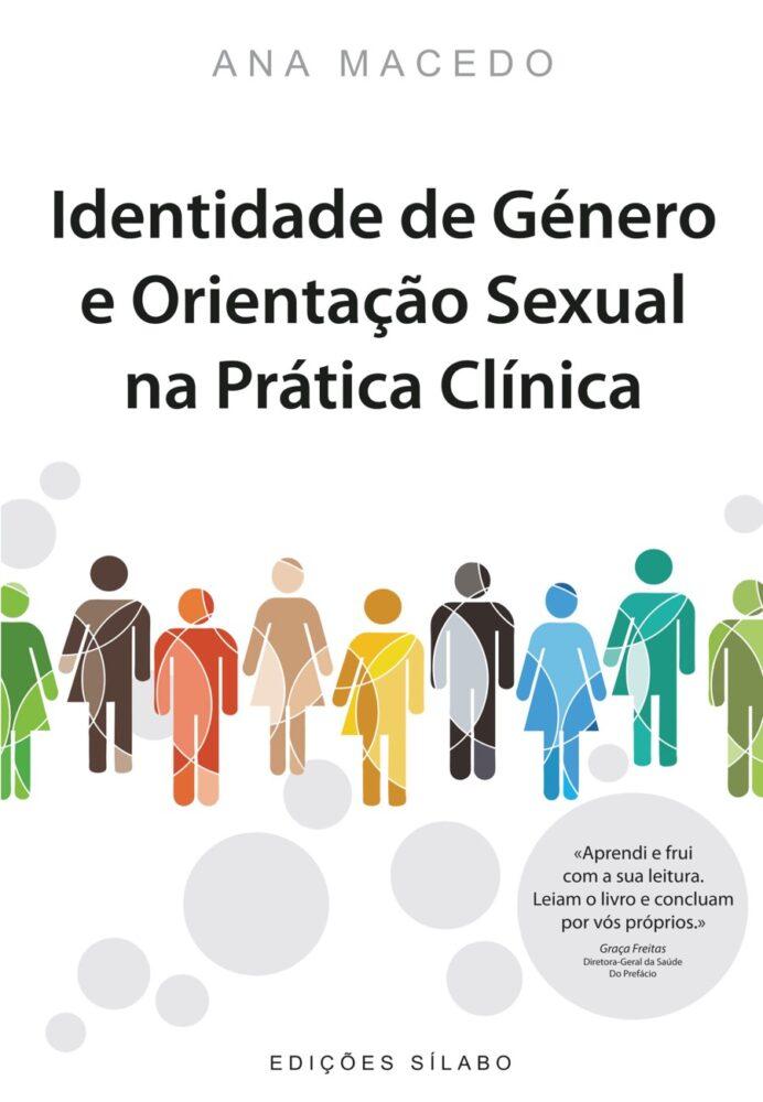 Identidade de Género e Orientação Sexual na Prática Clínica. Um livro sobre Ciências da Vida, Gestão Organizacional, Organizações de Saúde de Ana Macedo, de Edições Sílabo.