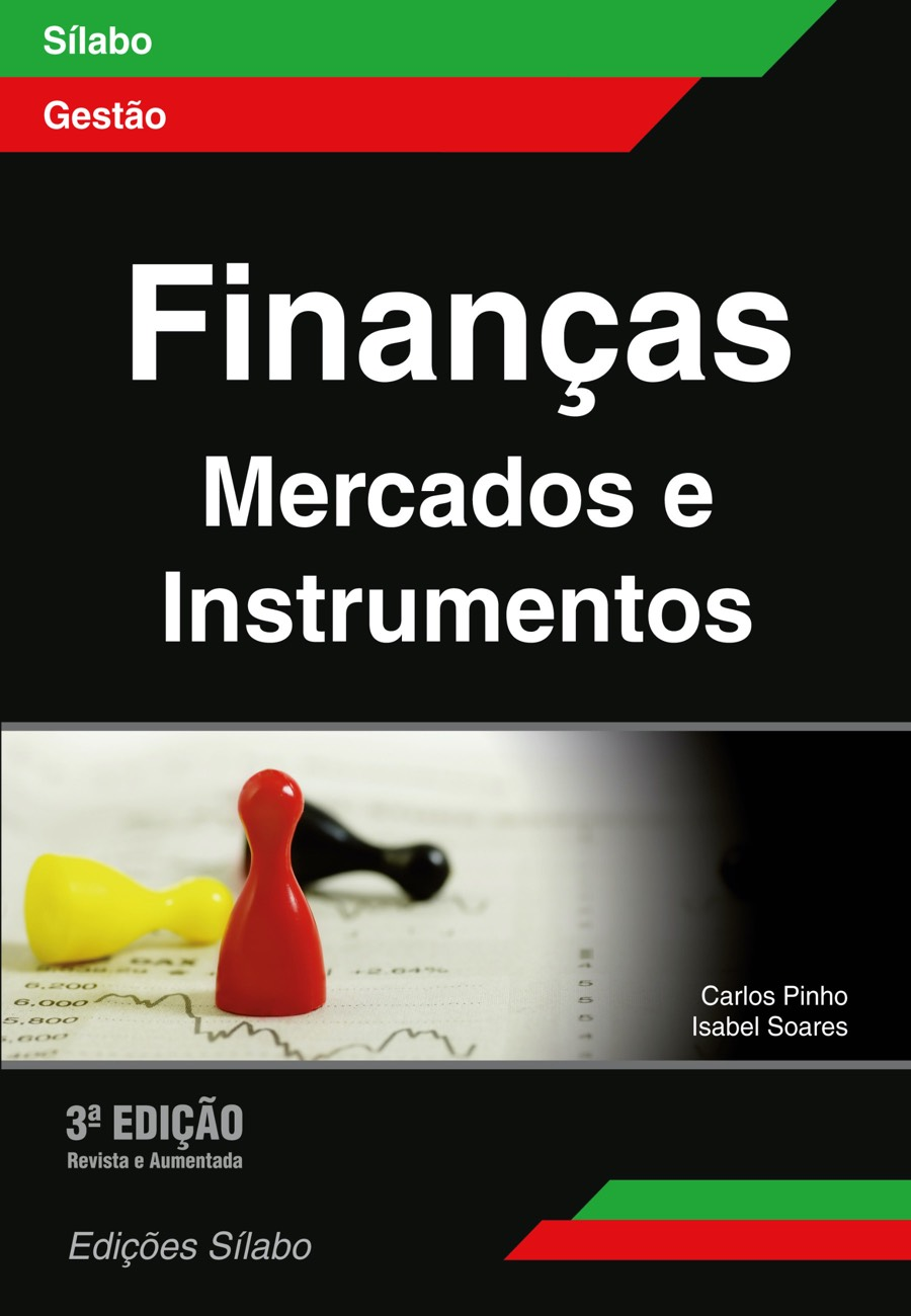 Finanças – Mercados e Instrumentos. Um livro sobre Finanças, Gestão Organizacional de Carlos Pinho, Isabel Soares, de Edições Sílabo.