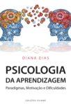Psicologia da Aprendizagem – Paradigmas, Motivação e Dificuldades. Um livro sobre Ciências Sociais e Humanas, Ensino e Educação, Psicologia de Diana Dias, de Edições Sílabo.