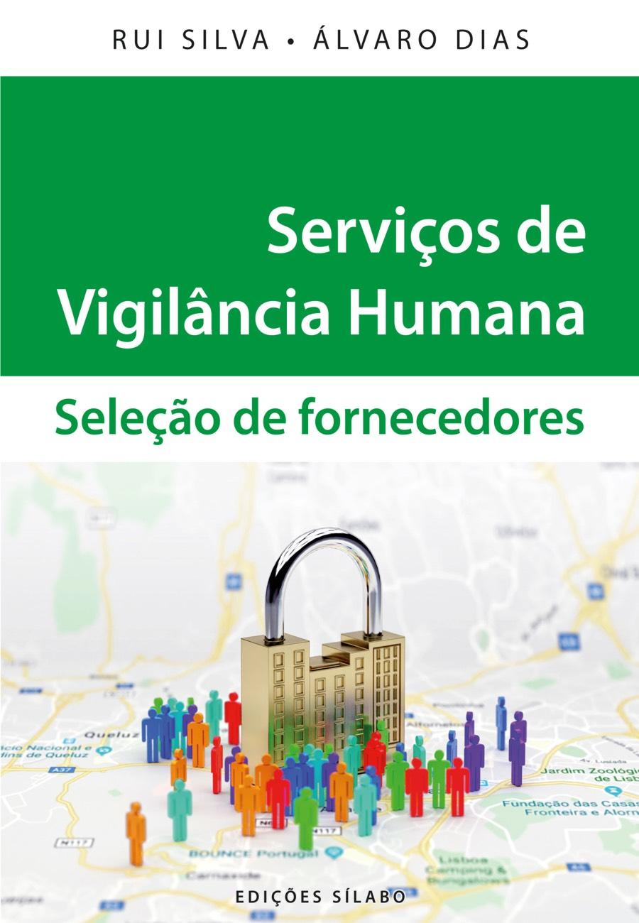 Serviços de Vigilância Humana – Seleção de Fornecedores. Um livro sobre Gestão Organizacional de Rui Silva, Álvaro Dias, de Edições Sílabo.