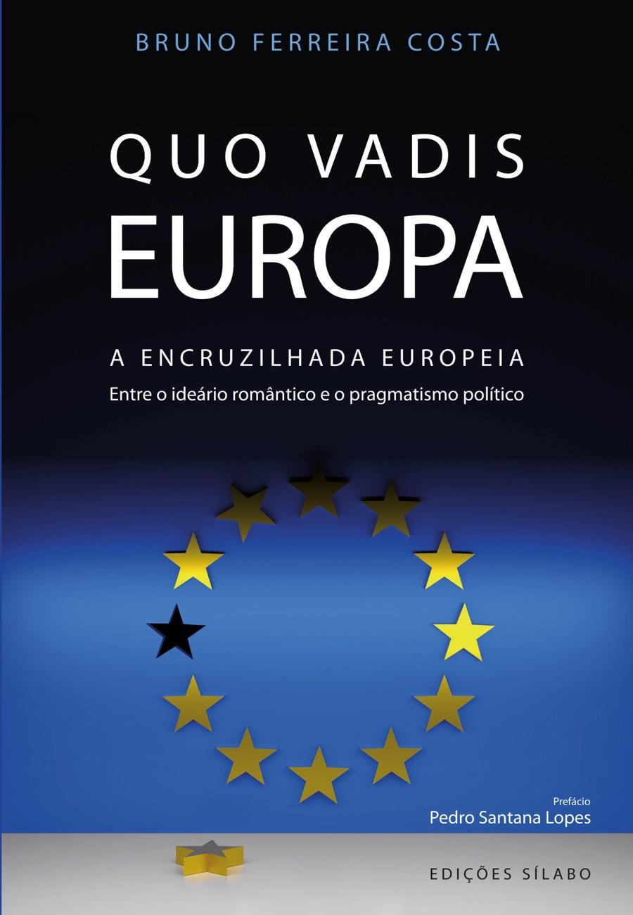 Quo Vadis Europa – A Encruzilhada Europeia. Um livro sobre Ciências Sociais e Humanas, Política de Bruno Ferreira Costa, de Edições Sílabo.