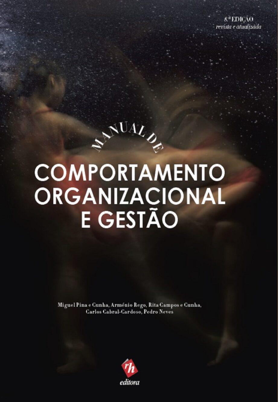 Manual de Comportamento Organizacional e Gestão. Um livro sobre Recursos Humanos de Miguel Pina e Cunha, Arménio Rego, Rita Campos, Carlos Cabral-Cardoso, da Editora RH.