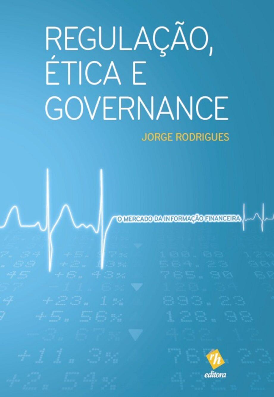 Regulação, ética e governance