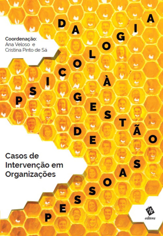 Da Psicologia à Gestão de Pessoas – Casos de Intervenção em Organizações. Um livro sobre Recursos Humanos de Ana Veloso, Cristina Pinto de Sá, da Editora RH.