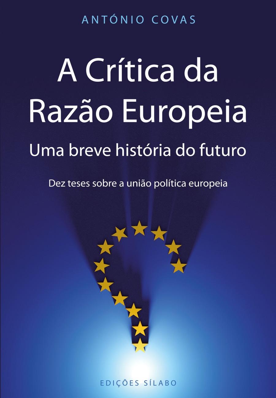 A Crítica da Razão Europeia – Uma breve história do futuro. Um livro sobre Ciências Sociais e Humanas, Política de António Covas, de Edições Sílabo.