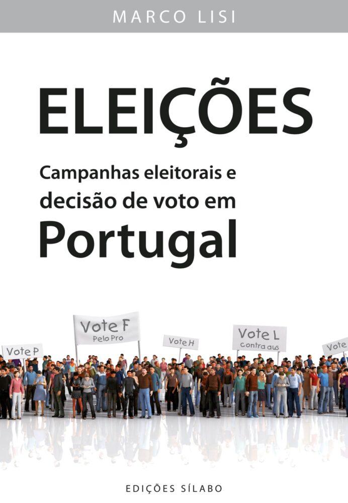 Eleições – Campanhas eleitorais e decisão de voto em Portugal. Um livro sobre Política de Marco Lisi, de Edições Sílabo.