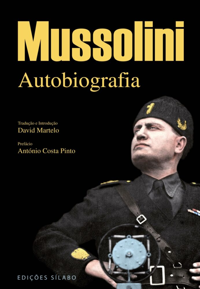 Mussolini – Autobiografia. Um livro sobre Ciências Sociais e Humanas, História, Líderes e Povos de Benito Mussolini, de Edições Sílabo.