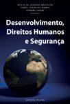 Desenvolvimento, Direitos Humanos e Segurança. Um livro sobre Política de LUIZ OOSTERBEEK, TERESA MORA, FERNANDO DIOGO, LICÍNIO M. VICENTE TOMÁS, RICARDO VIEIRA, ANA CRISTINA PALOS, FERNANDO BESSA RIBEIRO, IVA PIRES, LUÍS BAPTISTA, CARLOS ALBERTO DA SILVA, JOSÉ CARLOS MARQUES.