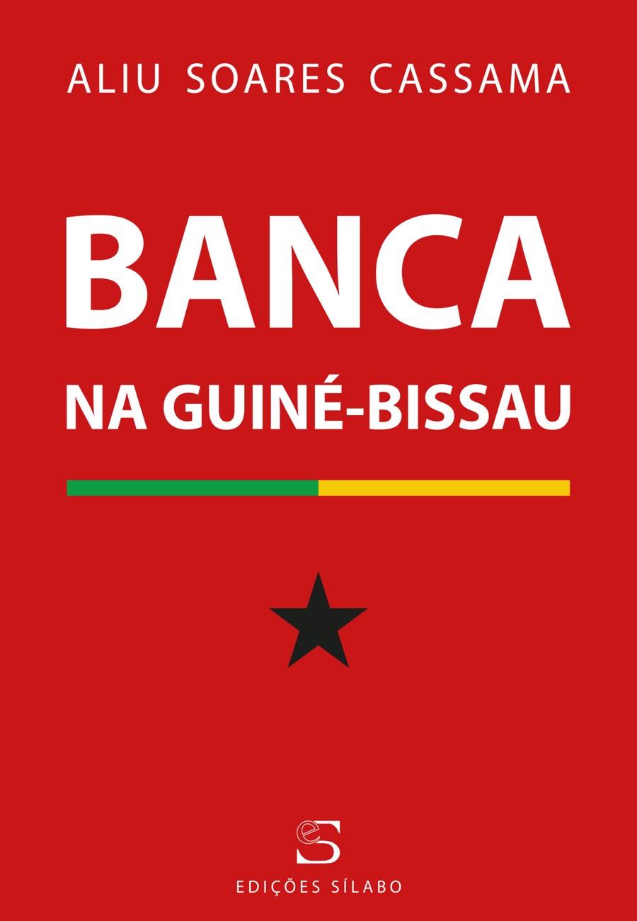 Banca na Guiné-Bissau. Um livro sobre Gestão Organizacional de Aliu Soares Cassamá, de Edições Sílabo.