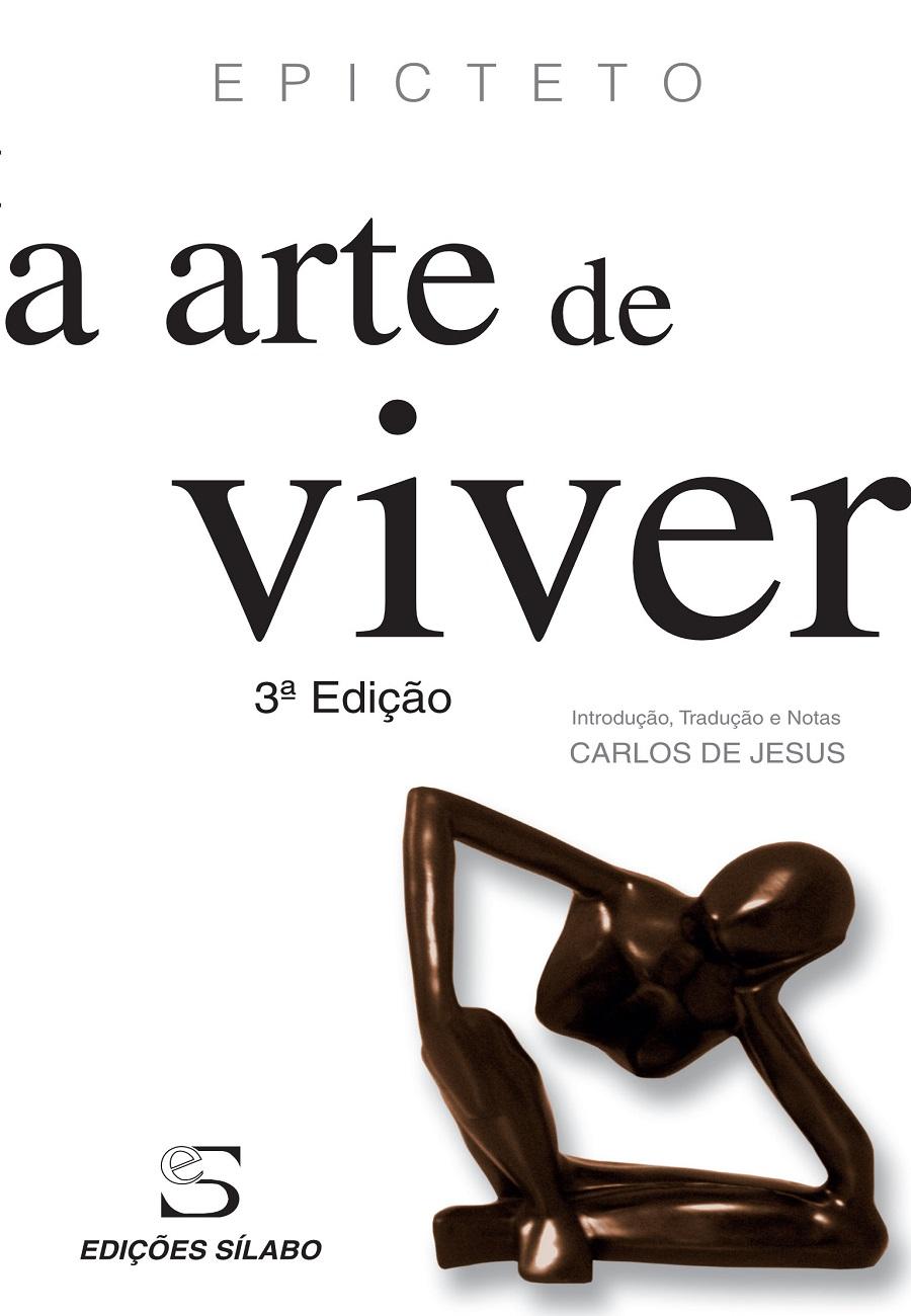 A Arte de Viver. Um livro sobre Desenvolvimento Pessoal, Filosofia de Epicteto, de Edições Sílabo.