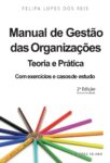 Manual de Gestão das Organizações – Teoria e Prática. Um livro sobre Gestão Organizacional de Felipa Lopes dos Reis, de Edições Sílabo.