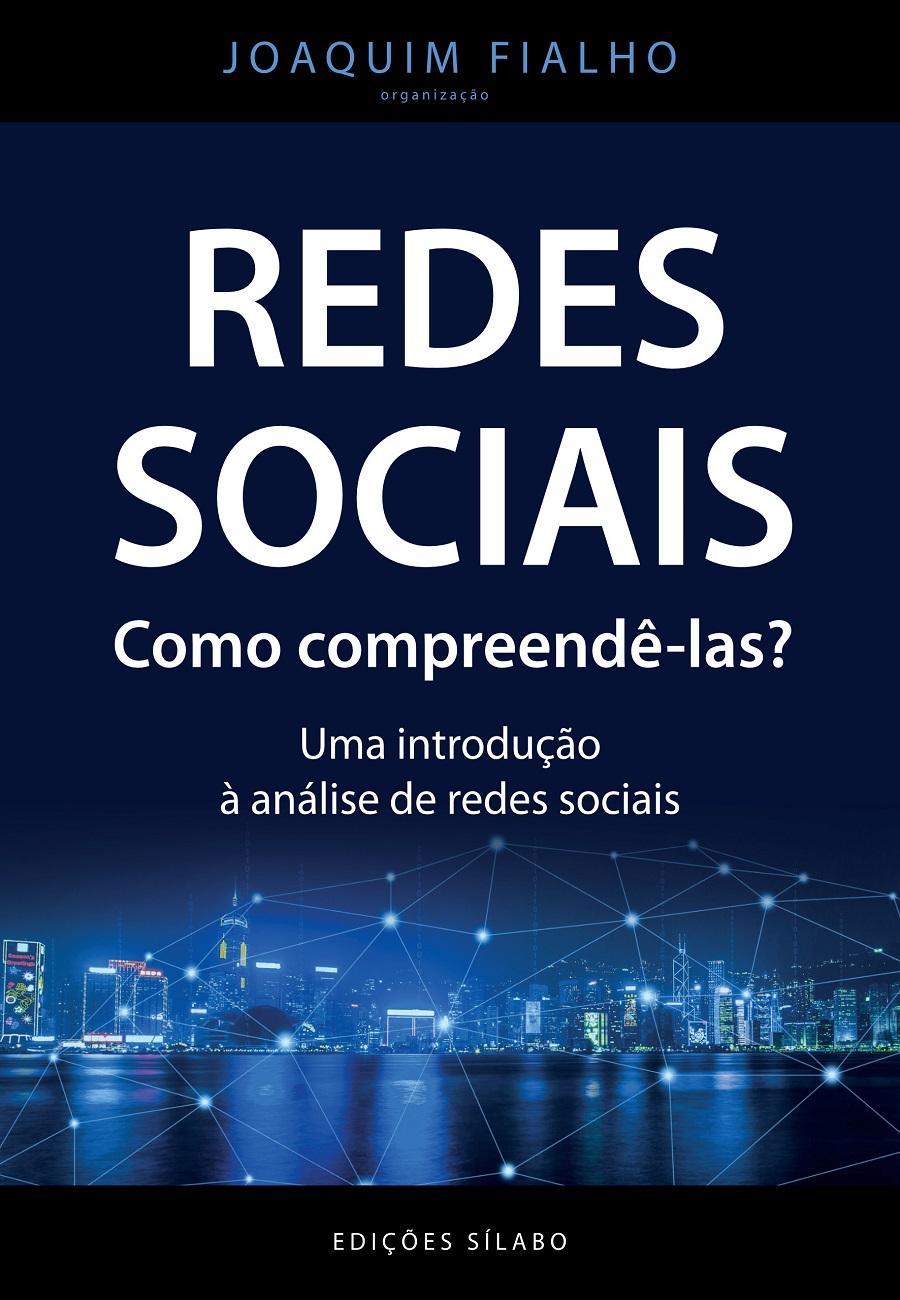 Redes Sociais. Como compreendê-las? – Uma Introdução à Análise de Redes Sociais. Um livro sobre Sociologia de Joaquim Fialho.