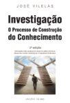 Investigação – O Processo de Construção do Conhecimento. Um livro sobre Métodos de Investigação de José Vilelas, de Edições Sílabo.