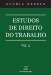 Estudos de Direito do Trabalho – Vol. 2. Um livro sobre Direito, Recursos Humanos de Glória Rebelo.