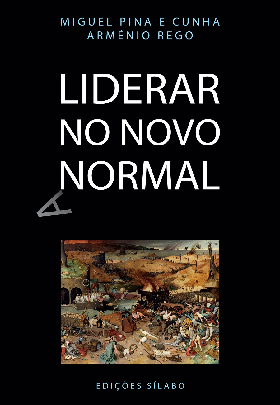 Liderar no Novo Normal. Um livro sobre Liderança de Miguel Pina e Cunha, Arménio Rego.