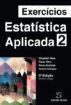 Exercícios de Estatística Aplicada – Vol. 2. Um livro sobre Estatística de PAULO MELO, ROSA ANDRADE, TERESA CALAPEZ, ELIZABETH REIS