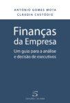 Finanças da Empresa – Um Guia para a Análise e Decisão de Executivos. Um livro sobre Finanças de ANTÓNIO GOMES MOTA, CLÁUDIA CUSTÓDIO, das Edições Sílabo