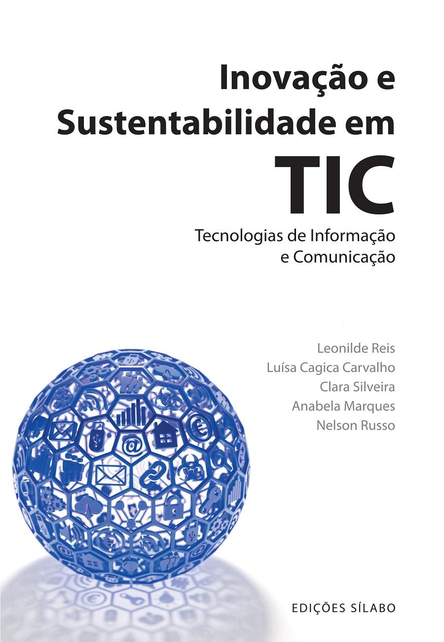 Inovação e Sustentabilidade em Tecnologias de Informação e Comunicação. Um livro de Leonilde Reis, Luísa Cagica Carvalho, Clara Silveira, Anabela Marques, Nelson Russo, das Edições Sílabo