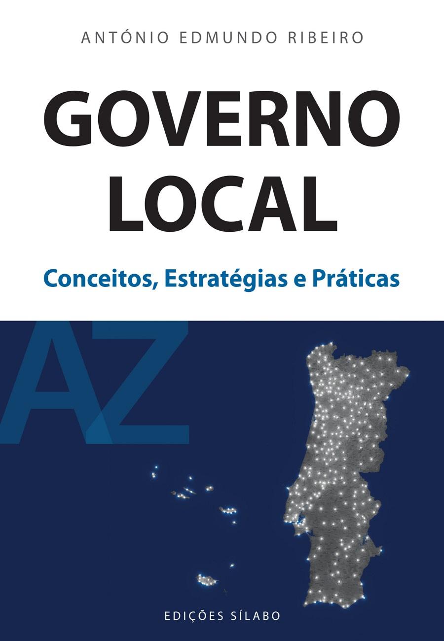 Governo Local – Conceitos, Estratégias e Práticas; António Edmundo Ribeiro; Edições Sílabo