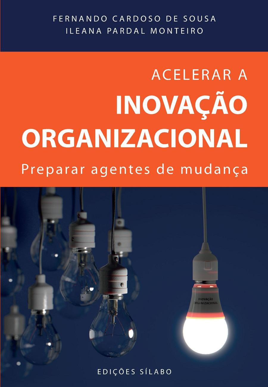 Acelerar a Inovação Organizacional – Preparar Agentes de Mudança