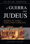 A Guerra dos Judeus – História da Guerra entre Judeus e Romanos