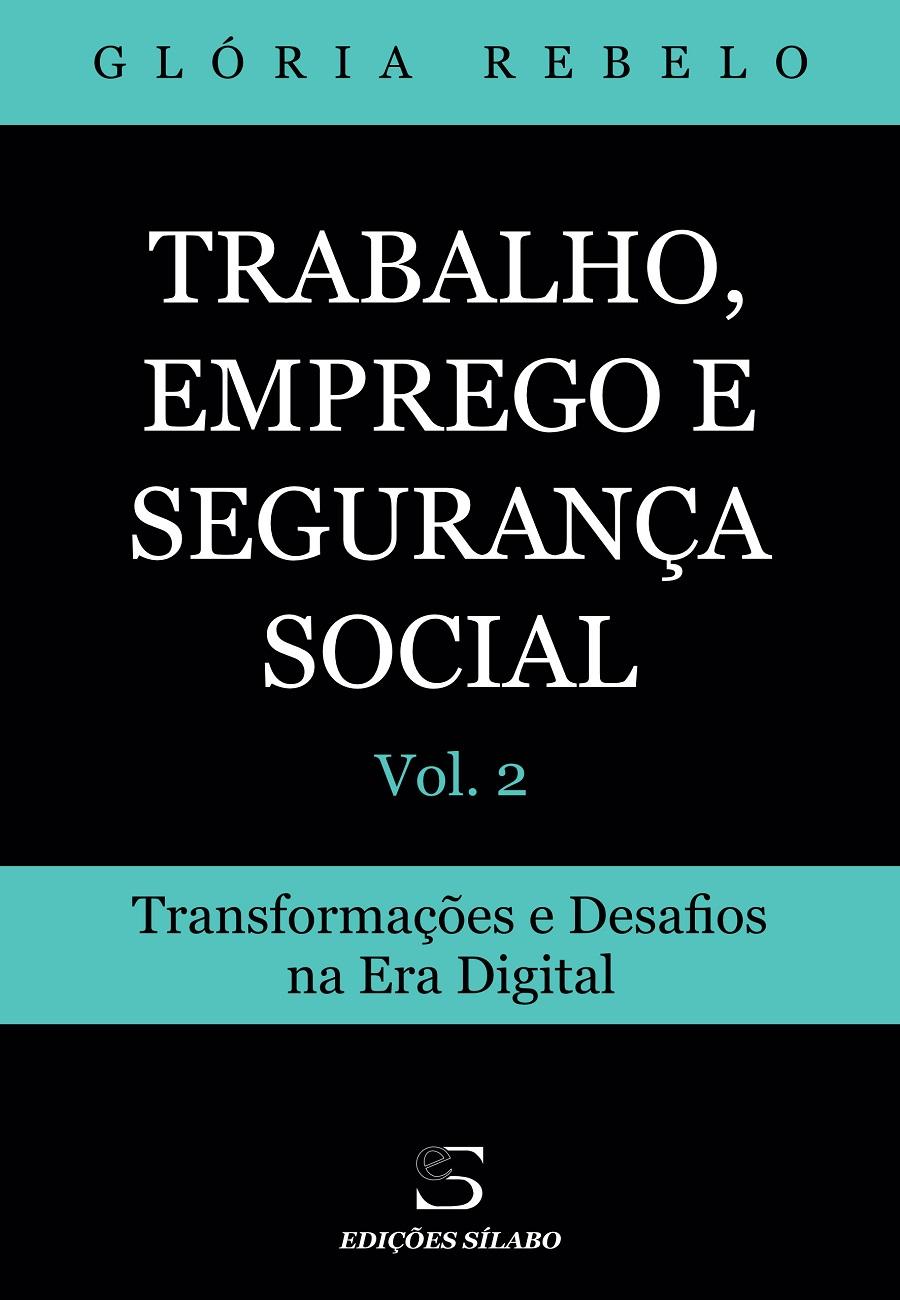 Trabalho, Emprego e Segurança Social – Vol. 2 – Transformações e Desafios na Era Digital