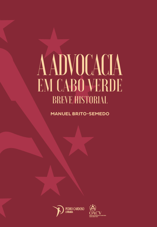 A Advocacia em Cabo Verde – Breve Historial