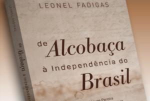 Lançamento De Alcobaça à Independência do Brasil
